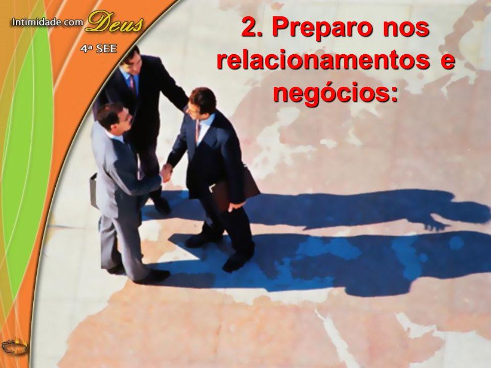 2. Preparo nos relacionamentos e negócios: