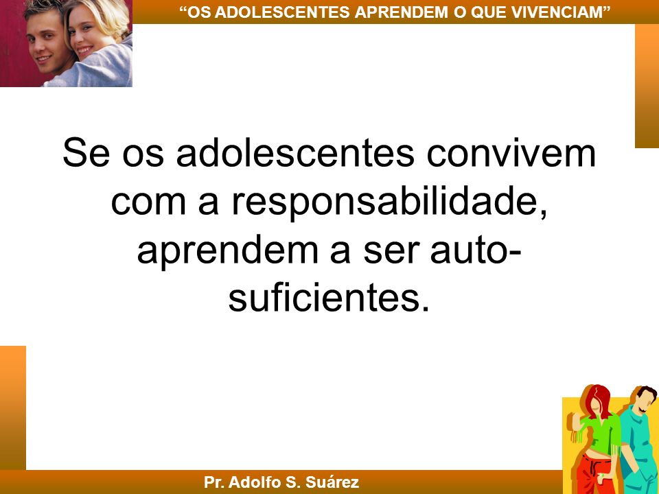OS ADOLESCENTES APRENDEM O QUE VIVENCIAM