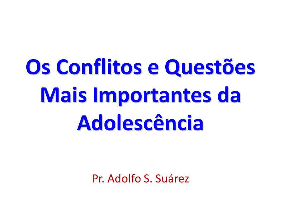 Os Conflitos e Questões Mais Importantes da Adolescência