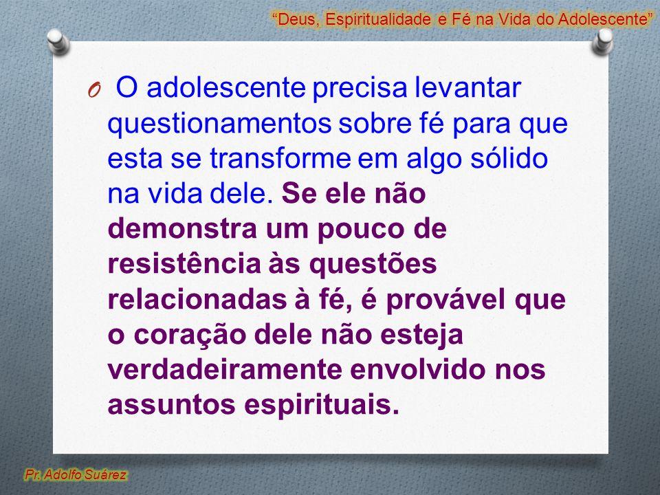 Deus, Espiritualidade e Fé na Vida do Adolescente