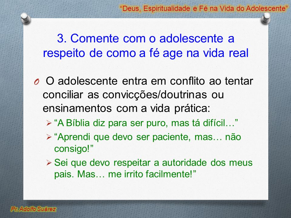 3. Comente com o adolescente a respeito de como a fé age na vida real