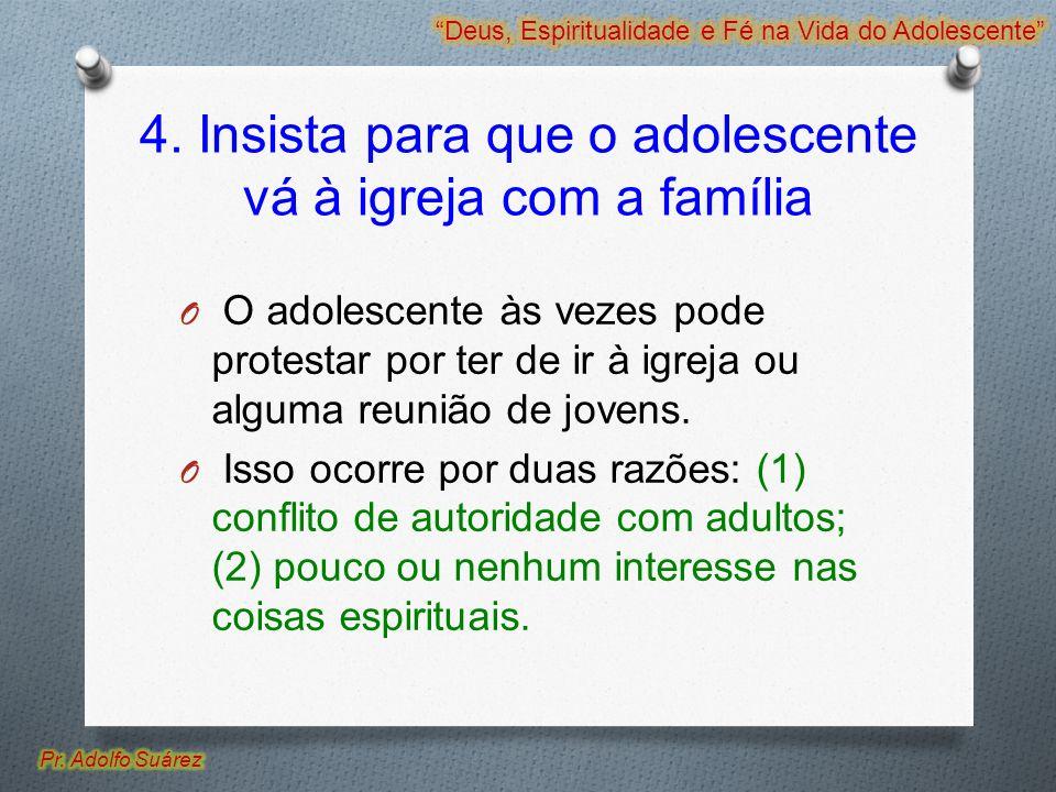 4. Insista para que o adolescente vá à igreja com a família