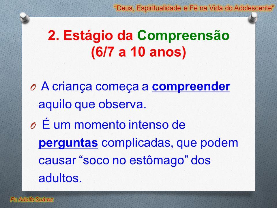 2. Estágio da Compreensão (6/7 a 10 anos)
