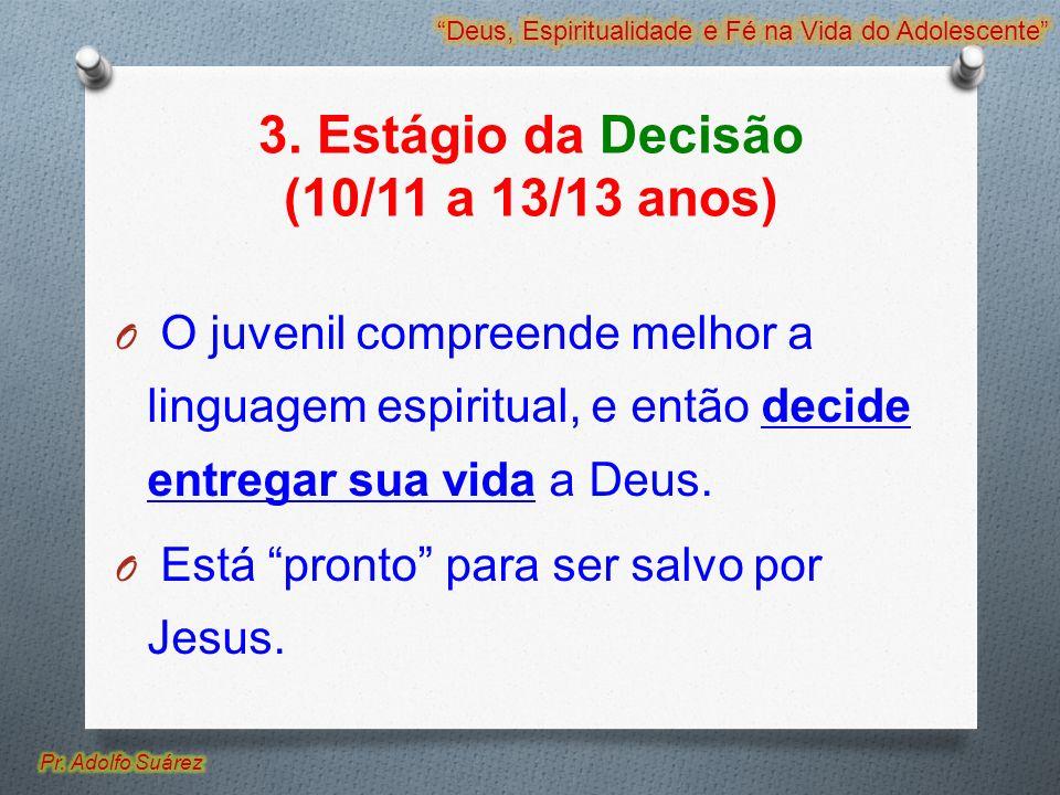 3. Estágio da Decisão (10/11 a 13/13 anos)
