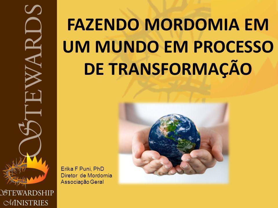 FAZENDO MORDOMIA EM UM MUNDO EM PROCESSO DE TRANSFORMAÇÃO