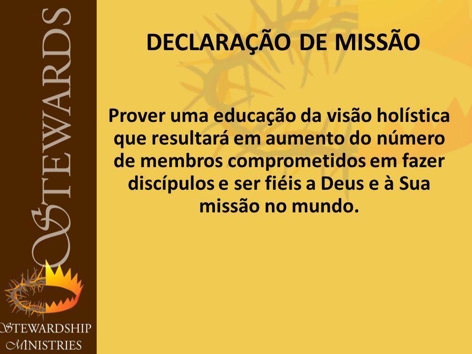 DECLARAÇÃO DE MISSÃO Prover uma educação da visão holística