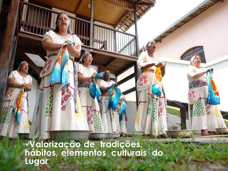 Valorização de tradições, hábitos, elementos culturais do Lugar
