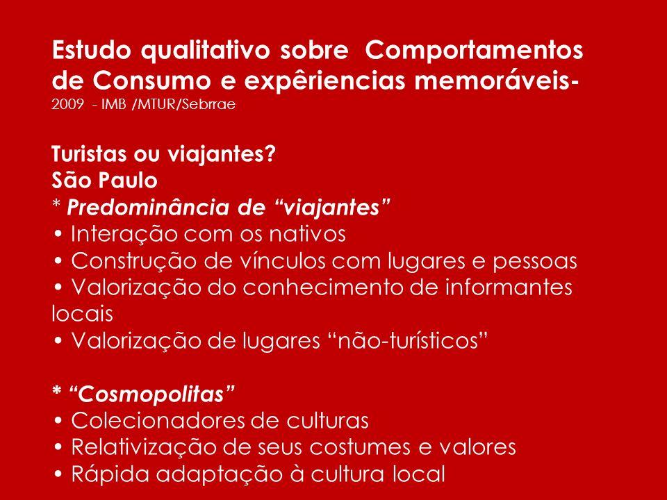 Estudo qualitativo sobre Comportamentos de Consumo e expêriencias memoráveis- 2009 - IMB /MTUR/Sebrrae