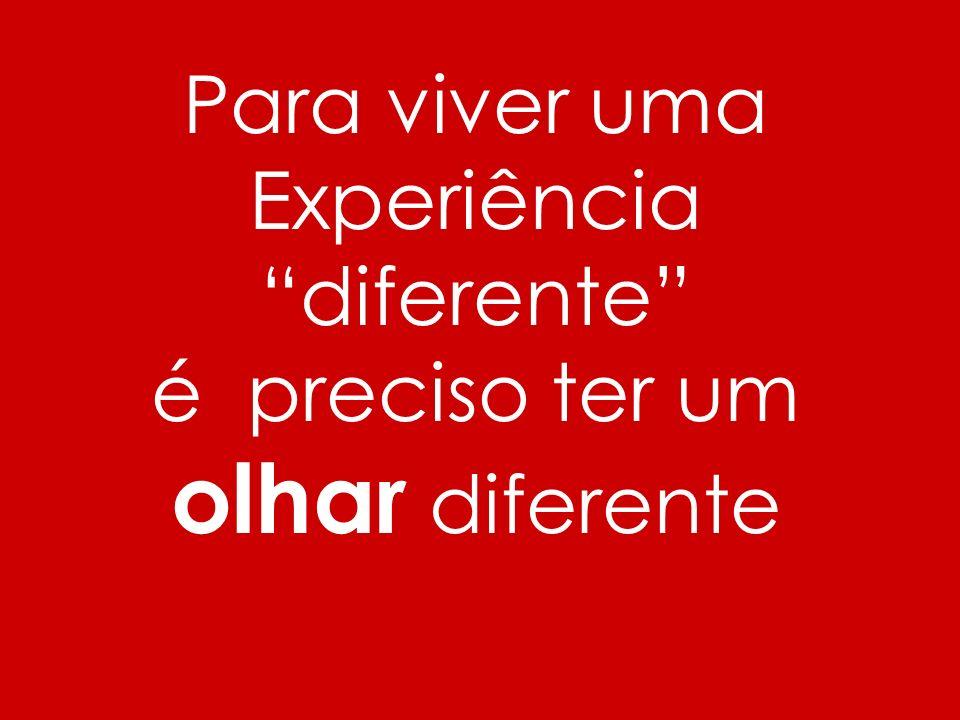 Para viver uma Experiência diferente