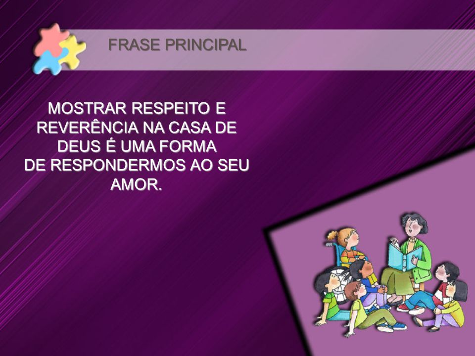 MOSTRAR RESPEITO E REVERÊNCIA NA CASA DE DEUS É UMA FORMA