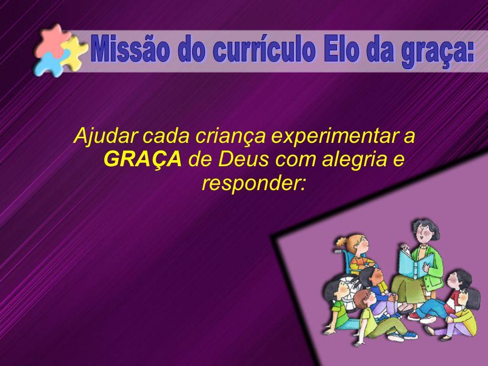 Missão do currículo Elo da graça: