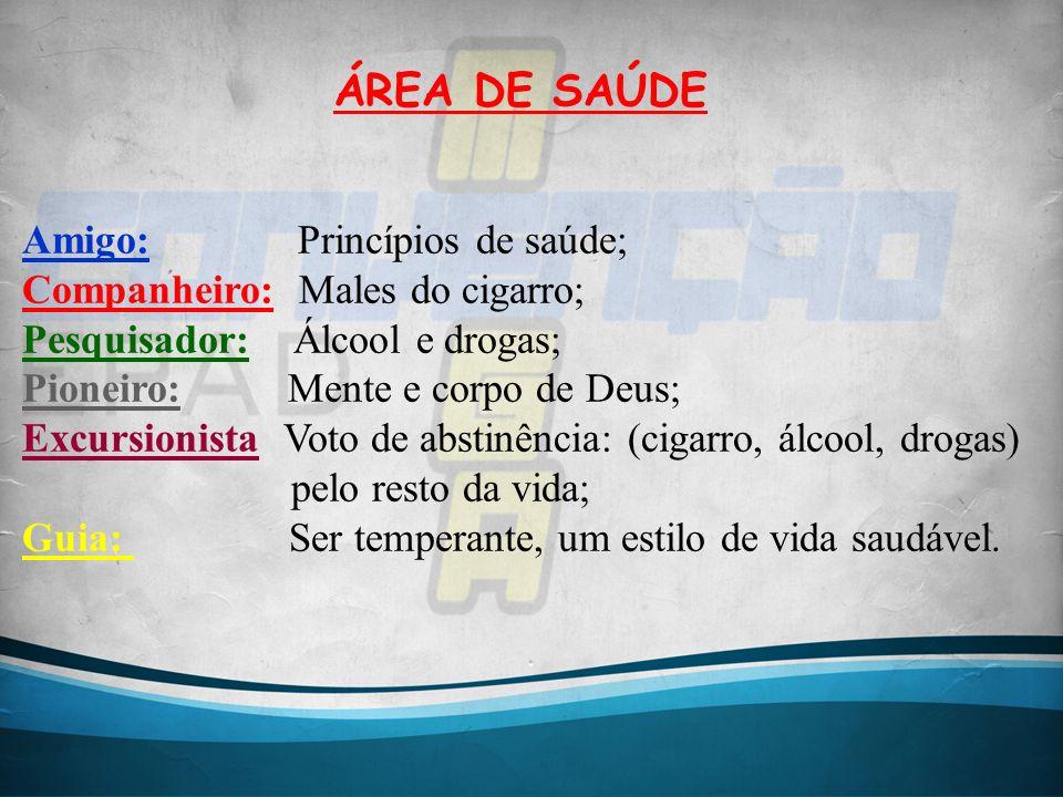 ÁREA DE SAÚDE Amigo: Princípios de saúde;