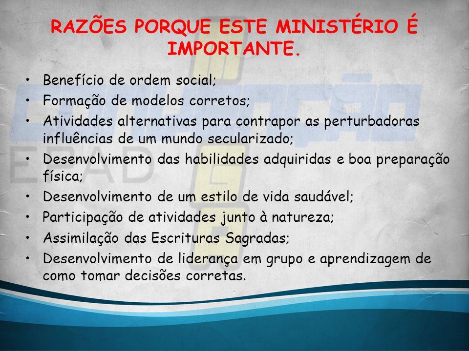 RAZÕES PORQUE ESTE MINISTÉRIO É IMPORTANTE.