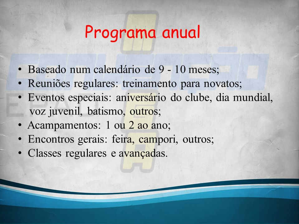 Programa anual Baseado num calendário de 9 - 10 meses;