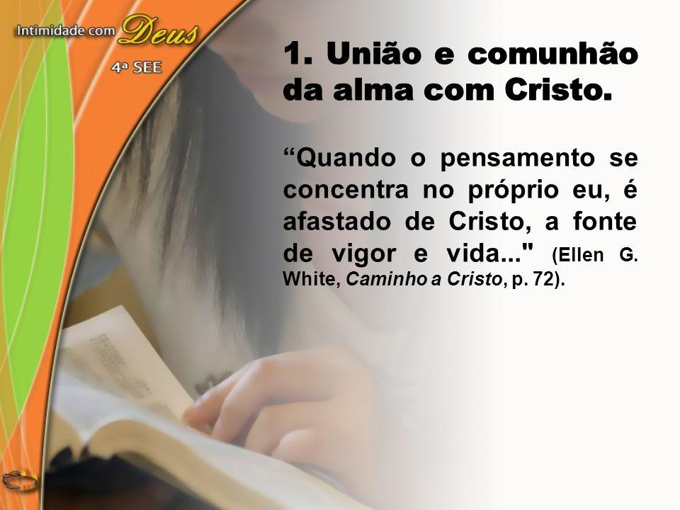 1. União e comunhão da alma com Cristo.