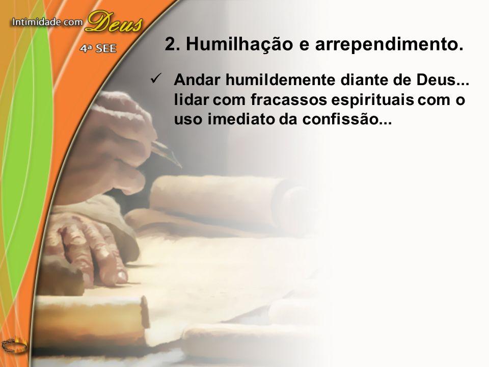 2. Humilhação e arrependimento.
