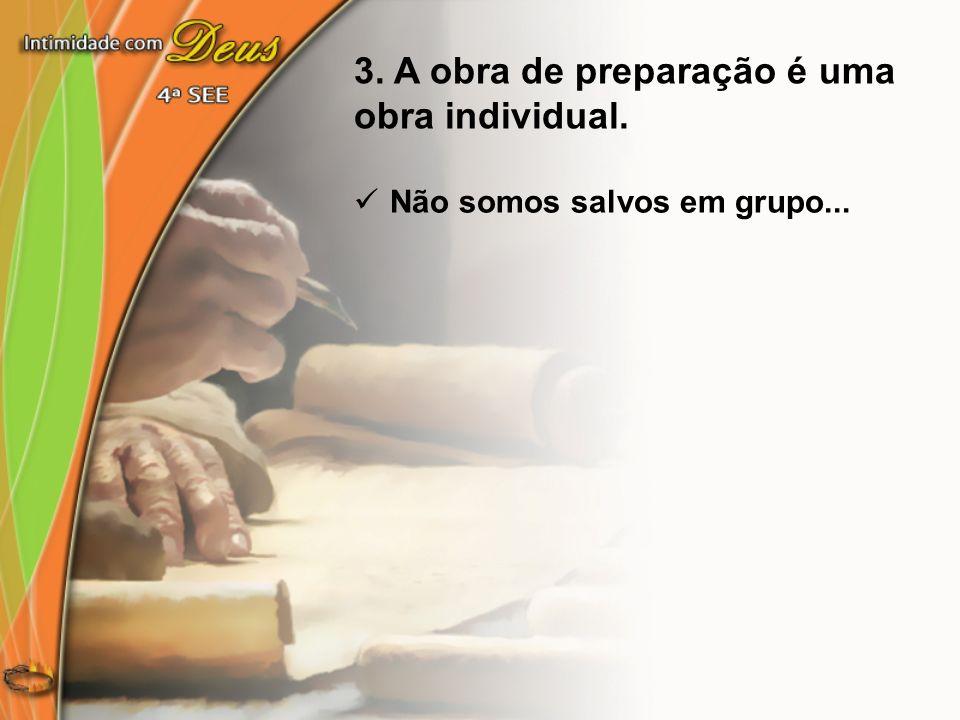 3. A obra de preparação é uma obra individual.