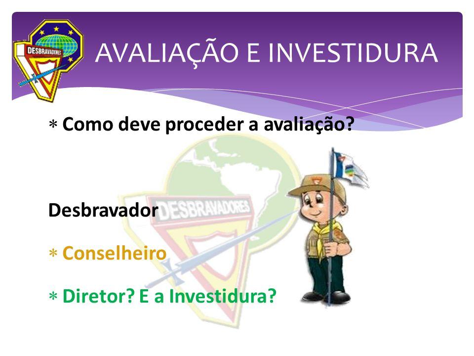 AVALIAÇÃO E INVESTIDURA