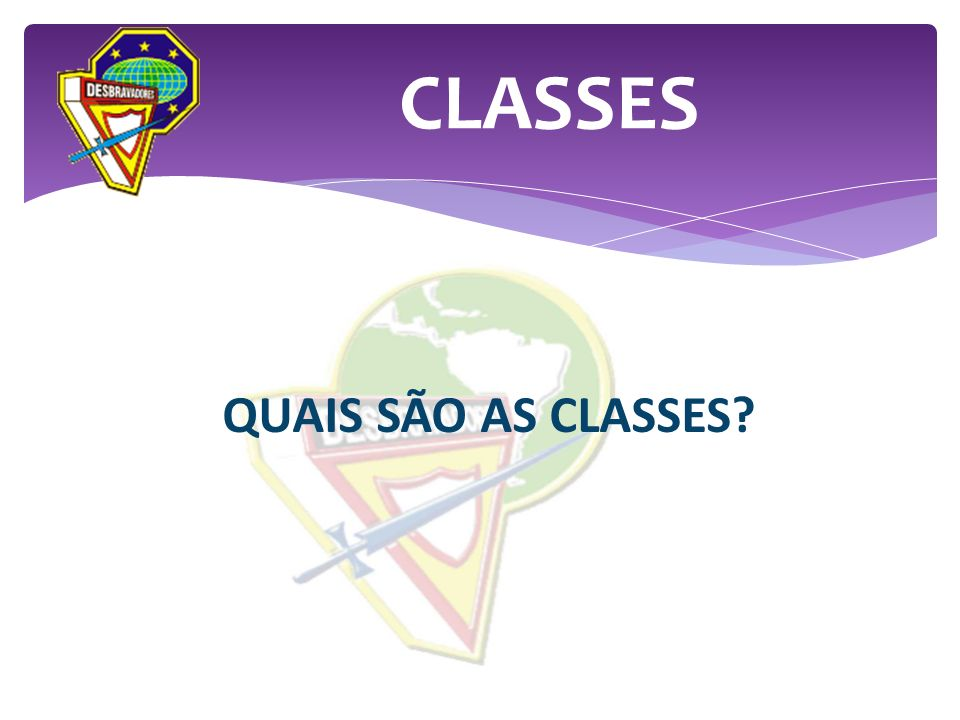 CLASSES QUAIS SÃO AS CLASSES