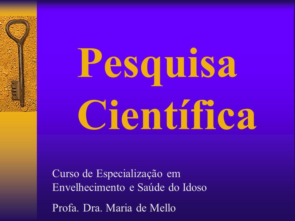 Pesquisa Científica Curso de Especialização em Envelhecimento e Saúde do Idoso.