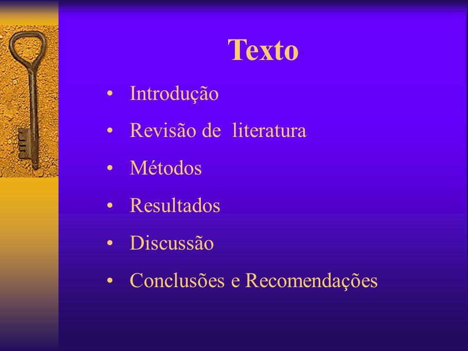 Texto Introdução Revisão de literatura Métodos Resultados Discussão