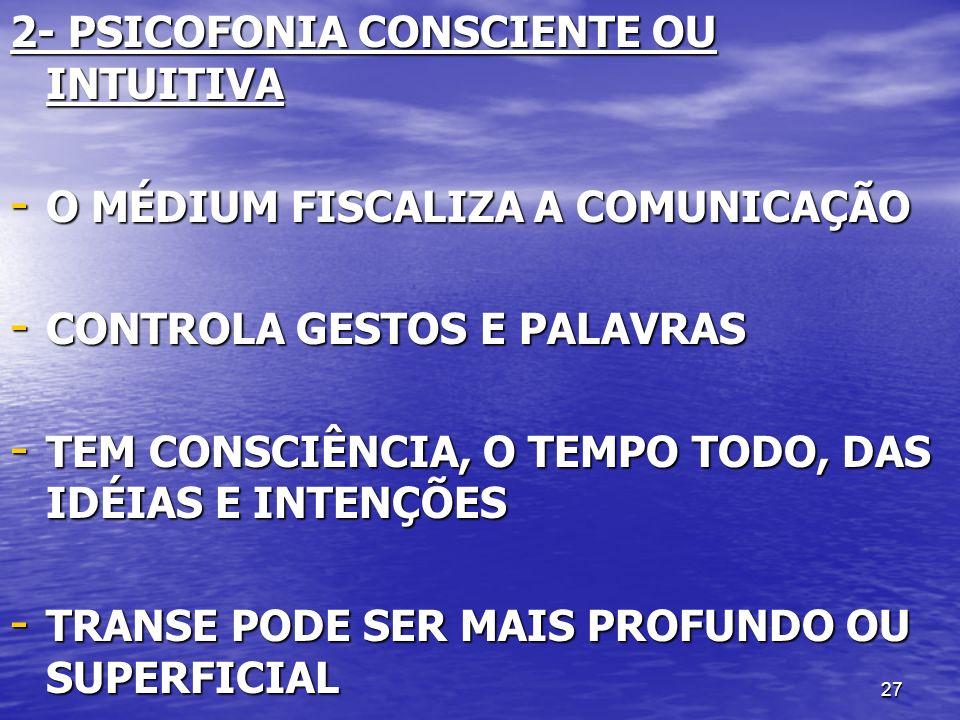 2- PSICOFONIA CONSCIENTE OU INTUITIVA