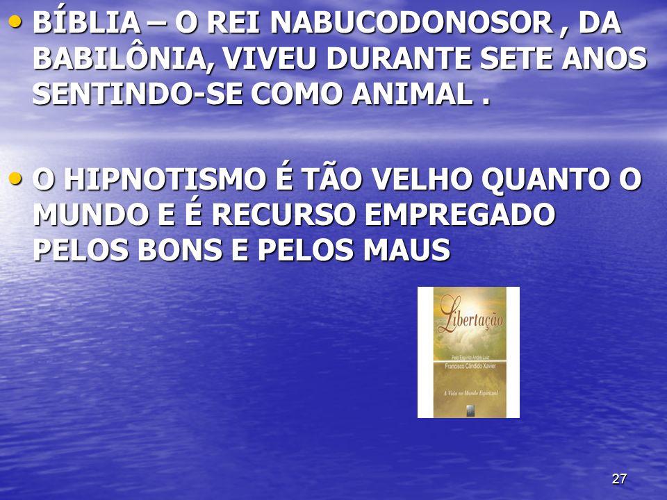 BÍBLIA – O REI NABUCODONOSOR , DA BABILÔNIA, VIVEU DURANTE SETE ANOS SENTINDO-SE COMO ANIMAL .