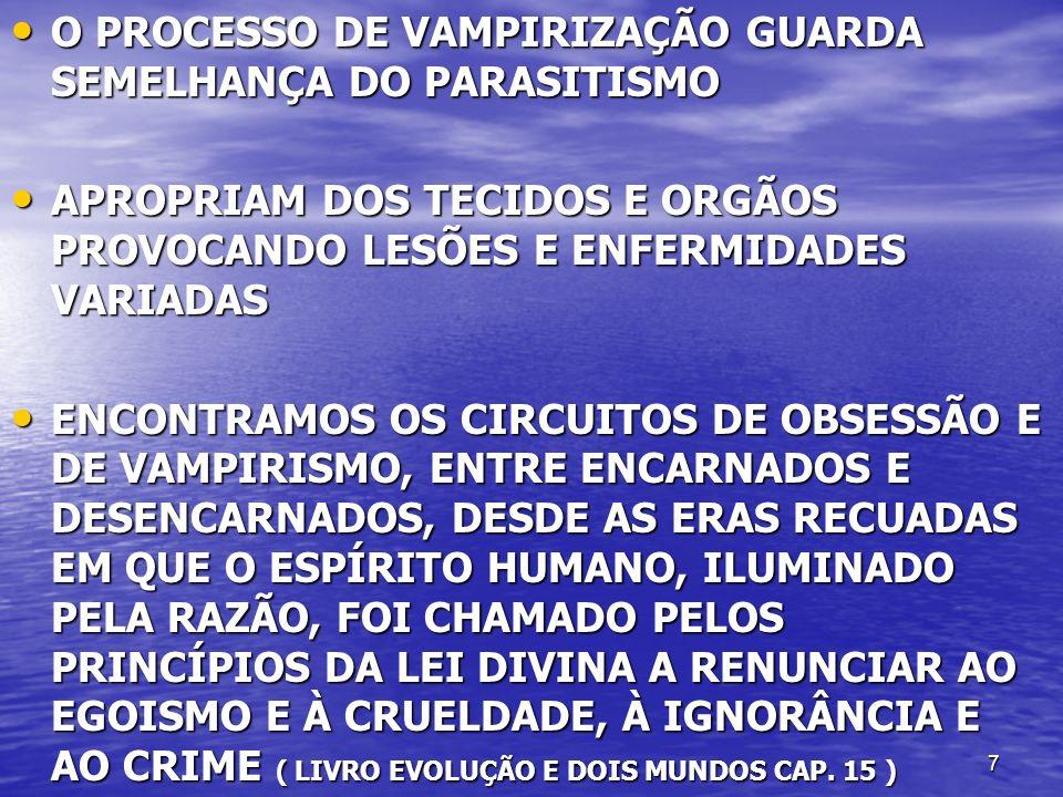 O PROCESSO DE VAMPIRIZAÇÃO GUARDA SEMELHANÇA DO PARASITISMO