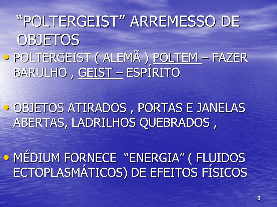 POLTERGEIST ARREMESSO DE OBJETOS