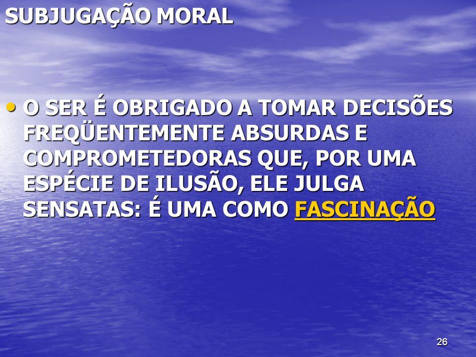 SUBJUGAÇÃO MORAL