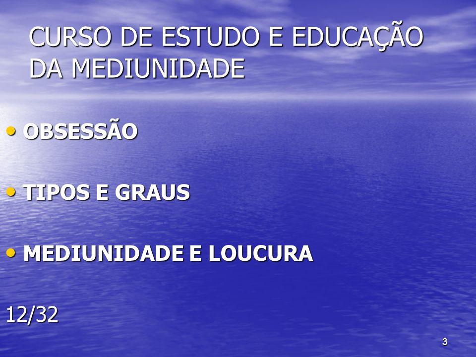 CURSO DE ESTUDO E EDUCAÇÃO DA MEDIUNIDADE