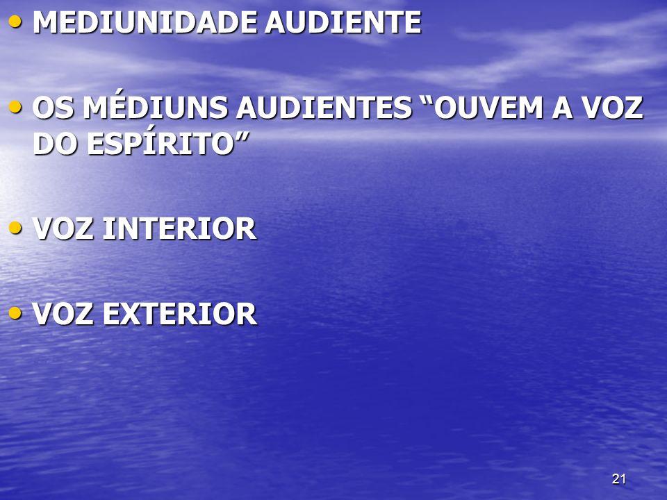 MEDIUNIDADE AUDIENTE OS MÉDIUNS AUDIENTES OUVEM A VOZ DO ESPÍRITO VOZ INTERIOR VOZ EXTERIOR