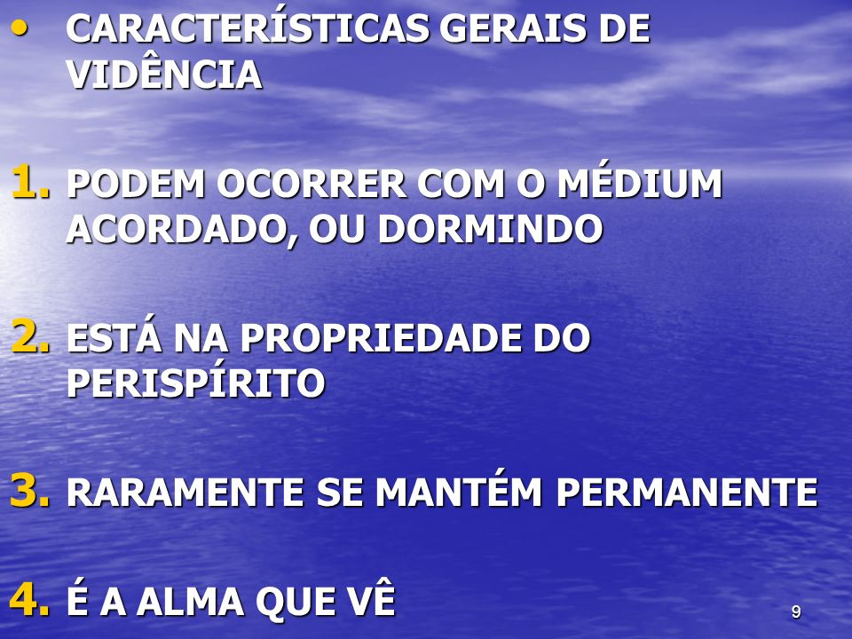 CARACTERÍSTICAS GERAIS DE VIDÊNCIA