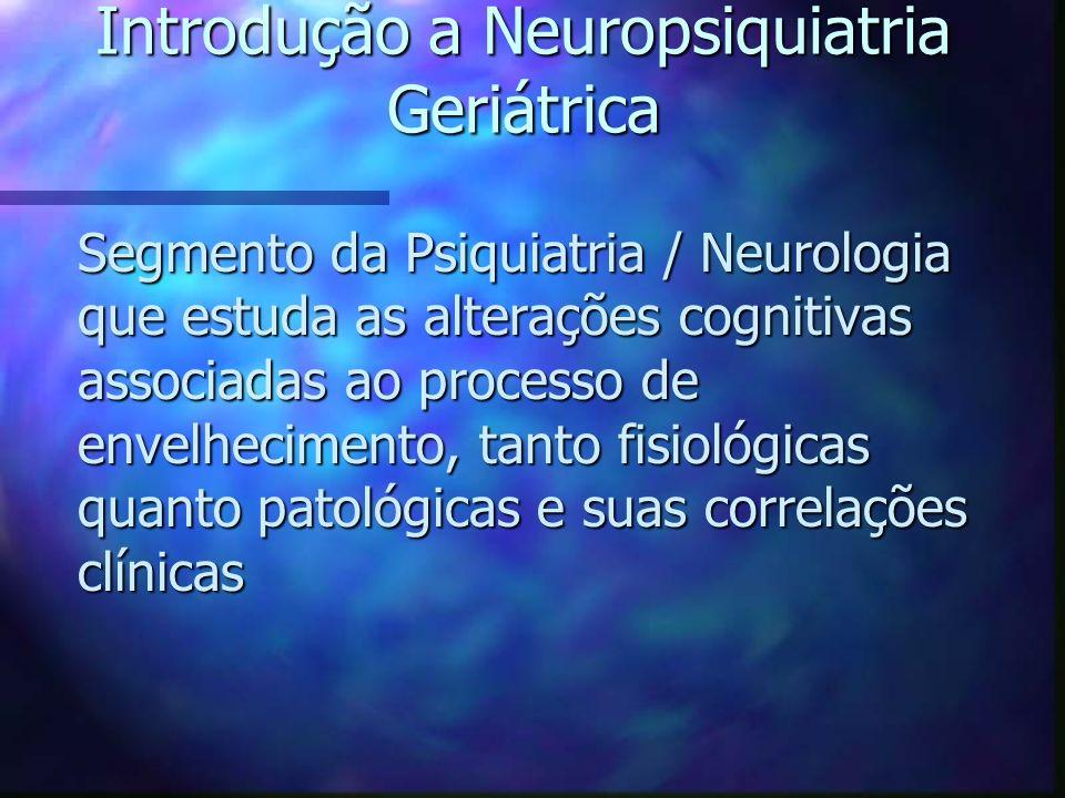 Introdução a Neuropsiquiatria Geriátrica