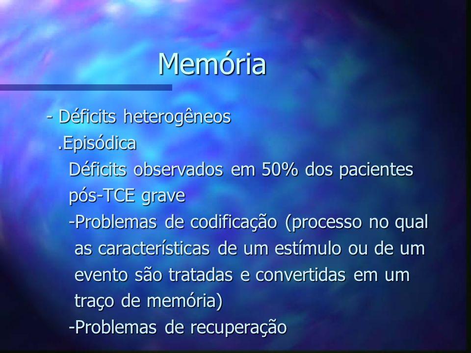 Memória - Déficits heterogêneos .Episódica