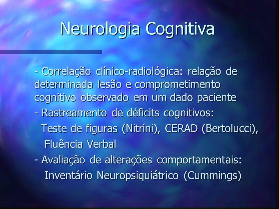 Neurologia Cognitiva - Correlação clínico-radiológica: relação de determinada lesão e comprometimento cognitivo observado em um dado paciente.