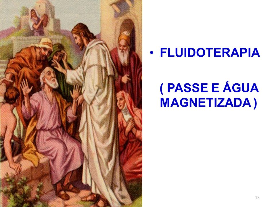 FLUIDOTERAPIA ( PASSE E ÁGUA MAGNETIZADA )