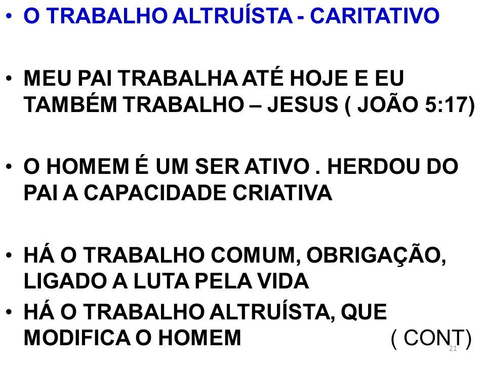 O TRABALHO ALTRUÍSTA - CARITATIVO