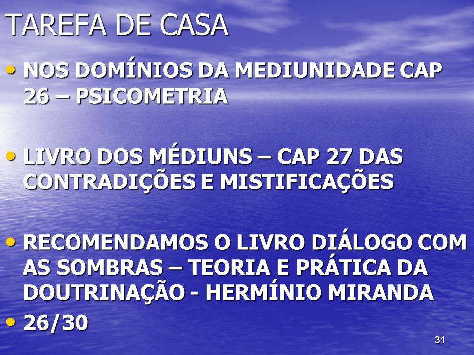 TAREFA DE CASA NOS DOMÍNIOS DA MEDIUNIDADE CAP 26 – PSICOMETRIA