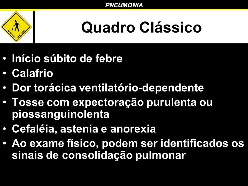 Quadro Clássico Início súbito de febre Calafrio