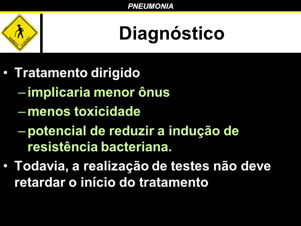 Diagnóstico Tratamento dirigido implicaria menor ônus menos toxicidade