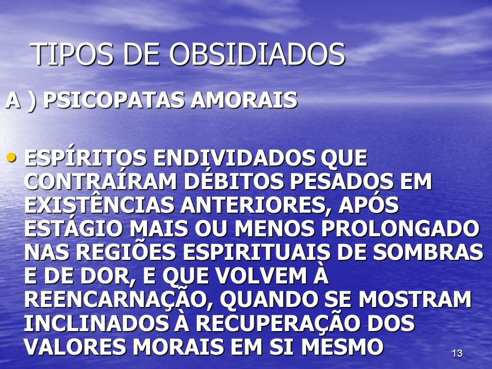TIPOS DE OBSIDIADOS A ) PSICOPATAS AMORAIS