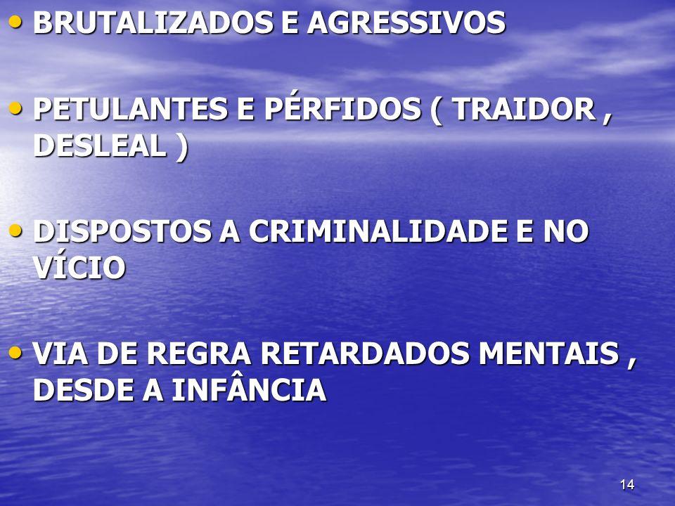 BRUTALIZADOS E AGRESSIVOS