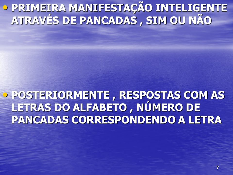 PRIMEIRA MANIFESTAÇÃO INTELIGENTE ATRAVÉS DE PANCADAS , SIM OU NÃO