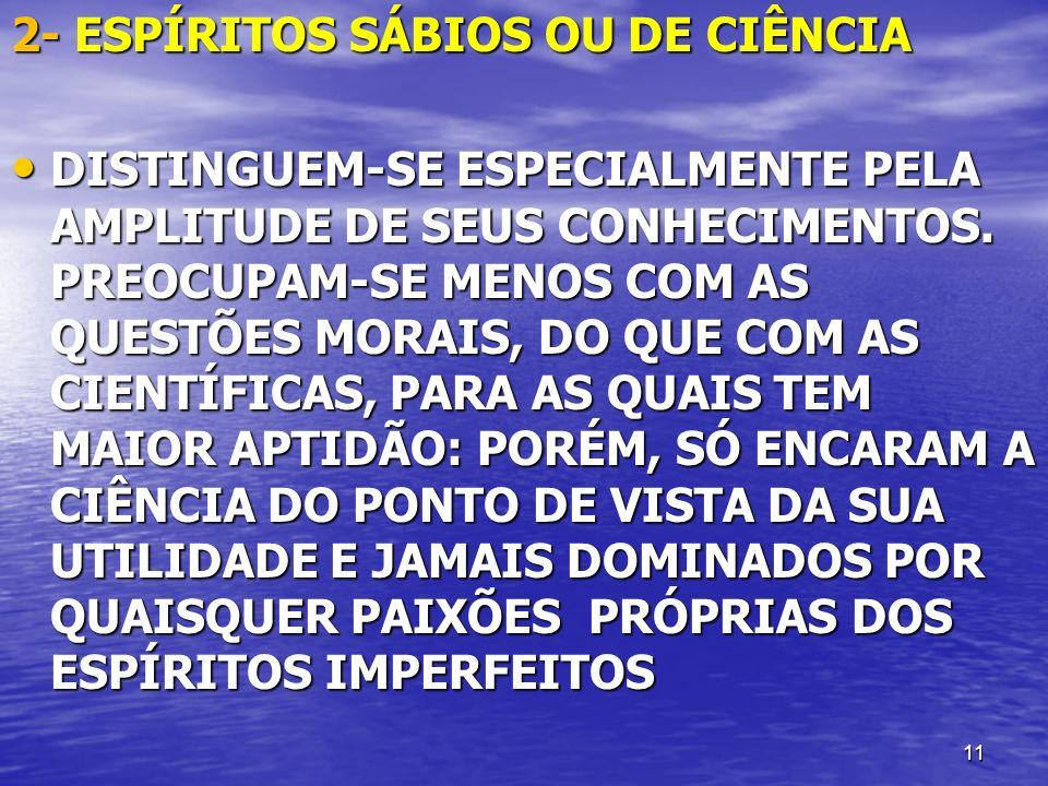 2- ESPÍRITOS SÁBIOS OU DE CIÊNCIA