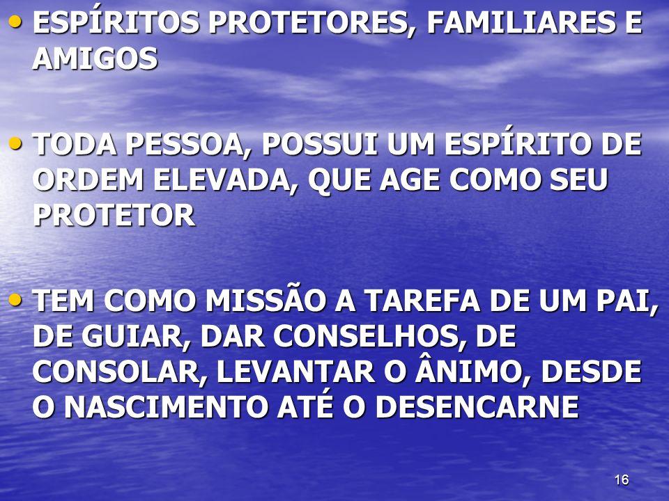 ESPÍRITOS PROTETORES, FAMILIARES E AMIGOS
