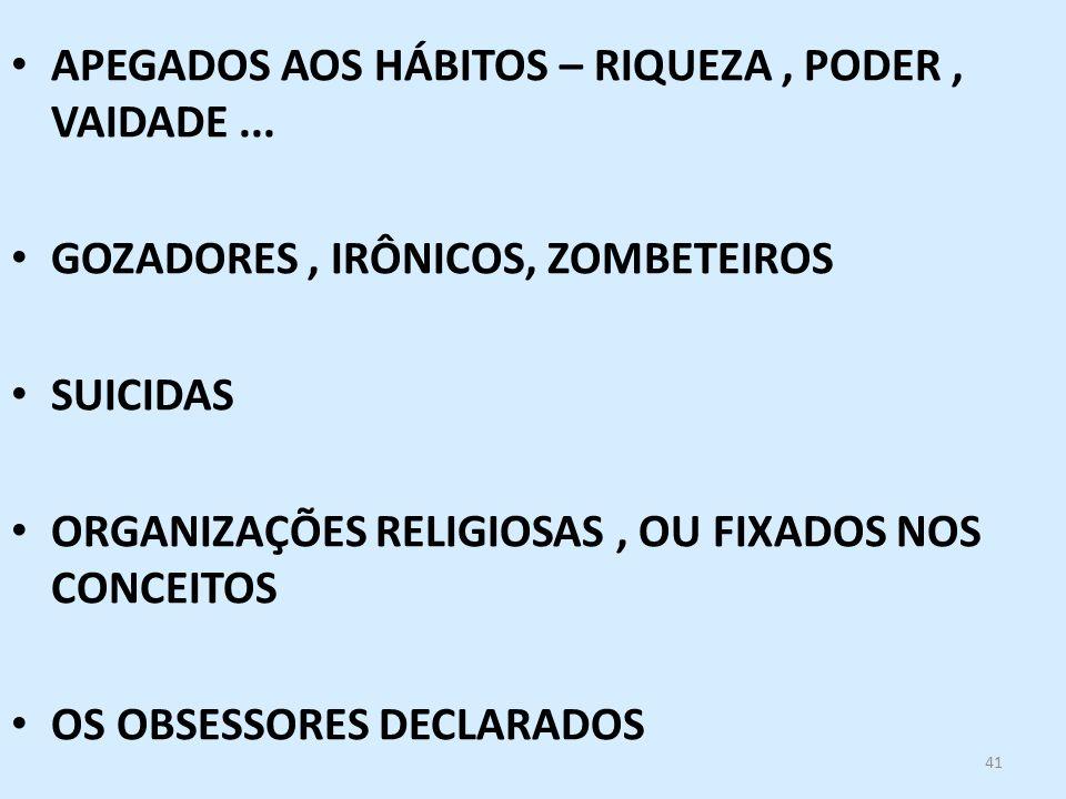APEGADOS AOS HÁBITOS – RIQUEZA , PODER , VAIDADE ...