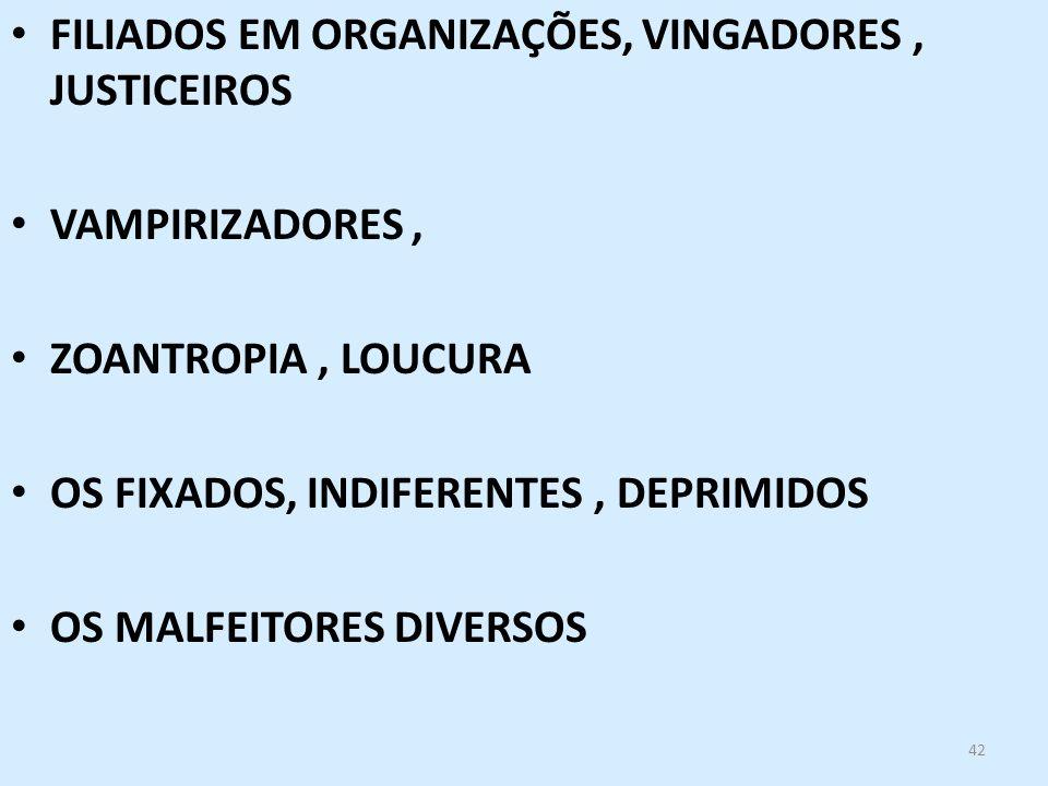 FILIADOS EM ORGANIZAÇÕES, VINGADORES , JUSTICEIROS