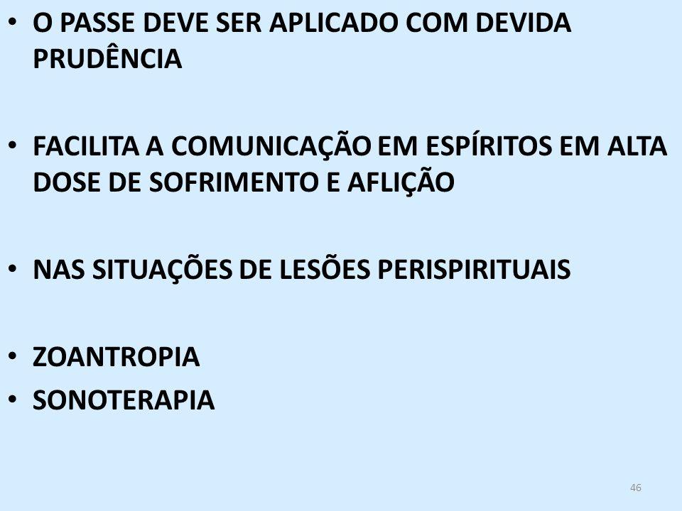 O PASSE DEVE SER APLICADO COM DEVIDA PRUDÊNCIA