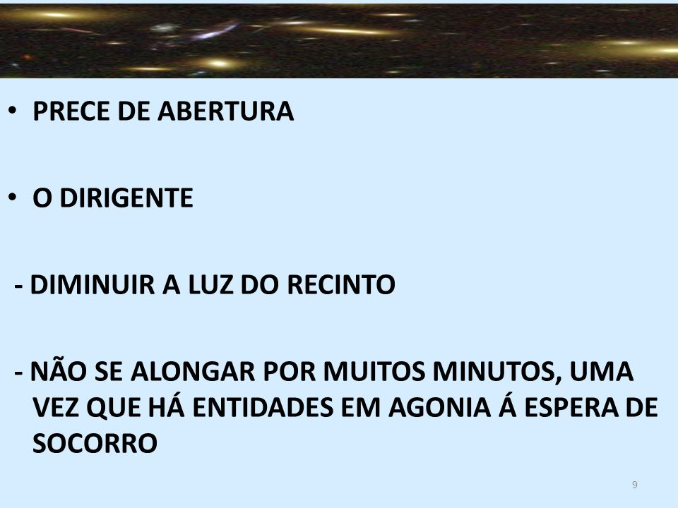 PRECE DE ABERTURA O DIRIGENTE. - DIMINUIR A LUZ DO RECINTO.